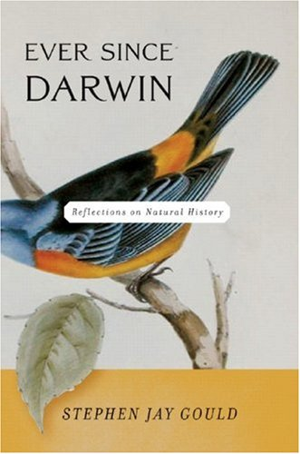 Ever Since Darwin: Reflections on Natural History 9780393308181