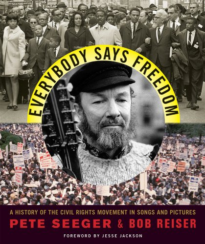 Everybody Says Freedom: A History of the Civil Rights Movement in Songs and Pictures 9780393306040