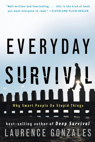 Everyday Survival: Why Smart People Do Stupid Things 9780393337068