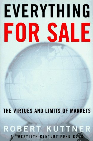 Everything for Sale: The Virtues and Limits of Markets 9780394583921