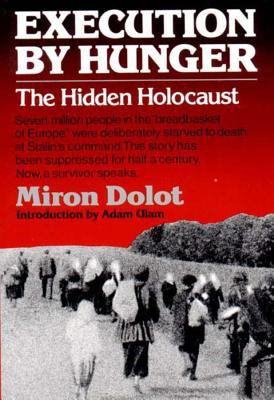 Execution by Hunger: The Hidden Holocaust 9780393304169