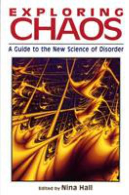 Exploring Chaos: A Guide to the New Science of Disorder 9780393312263