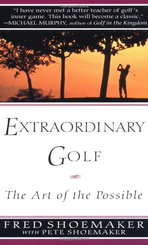 Extraordinary Golf: The Art of the Possible 9780399522765