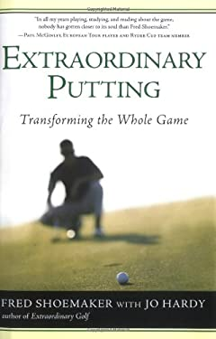 Extraordinary Putting: Transforming the Whole Game 9780399153334
