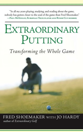 Extraordinary Putting: Transforming the Whole Game 9780399533082