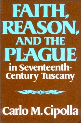 Faith, Reason, and the Plague in Seventeenth Century Tuscany 9780393000450