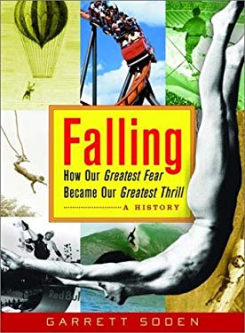 Falling: How Our Greatest Fear Became Our Greatest Thrill--A History 9780393054132