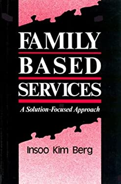 Family Based Services: A Solution-Based Approach 9780393701623