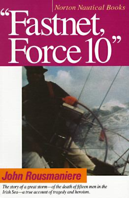 Fastnet, Force 10: The Deadliest Storm in the History of Modern Sailing 9780393308655