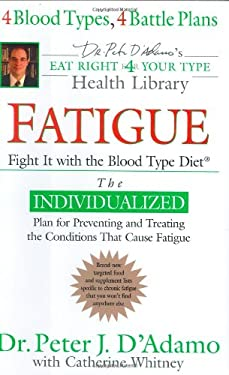 Fatigue: Fight It with the Blood Type Diet 9780399152542