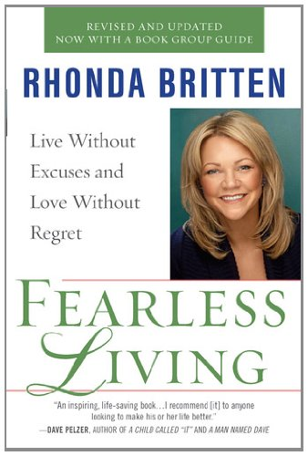 Fearless Living: Live Without Excuses and Love Without Regret 9780399536786