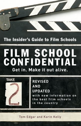 Film School Confidential: The Insider's Guide to Film Schools 9780399533198