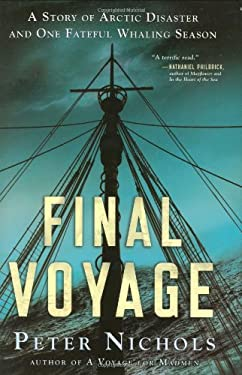 Final Voyage: A Story of Arctic Disaster and One Fateful Whaling Season 9780399156021