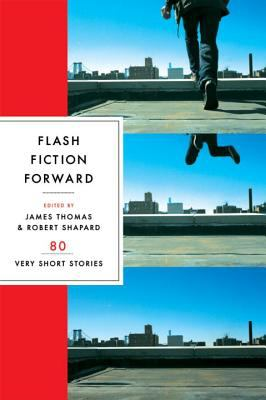 Flash Fiction Forward: 80 Very Short Stories 9780393328028