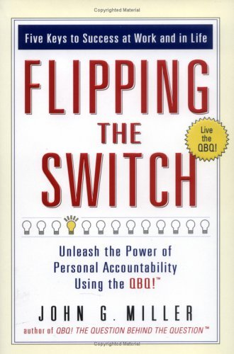 Flipping the Switch: Unleash the Power of Personal Accountability Using the Qbq! 9780399152955
