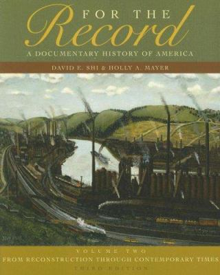 For the Record: A Documentary History of America: Volume 2: From Reconstruction Through Contemporary Times 9780393929645