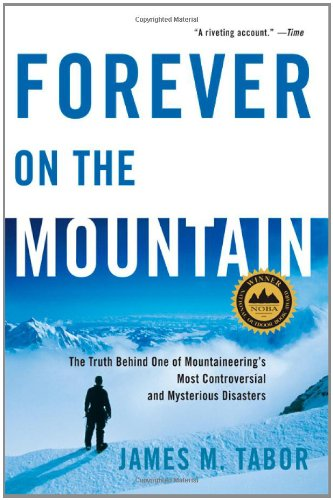 Forever on the Mountain: The Truth Behind One of Mountaineering's Most Controversial and Mysterious Disasters 9780393061741
