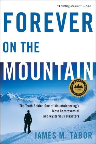 Forever on the Mountain: The Truth Behind One of Mountaineering's Most Controversial and Mysterious Disasters 9780393331967