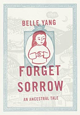 Forget Sorrow: An Ancestral Tale 9780393068344