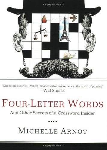 Four-Letter Words: And Other Secrets of a Crossword Insider 9780399534355