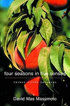 Four Seasons in Five Senses: Things Worth Savoring 9780393019605