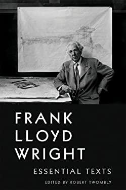 Frank Lloyd Wright: Essential Texts 9780393732610