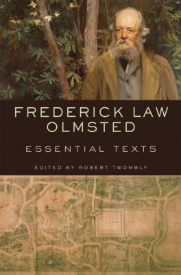 Frederick Law Olmsted: Essential Texts 9780393733105