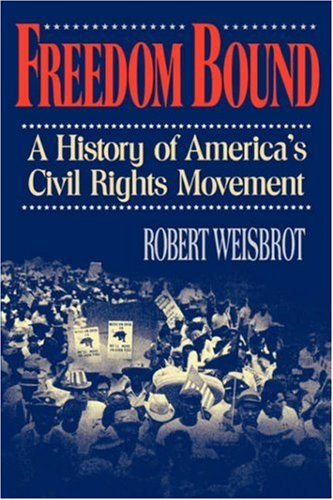 Freedom Bound: A History of America's Civil Rights Movement 9780393332438
