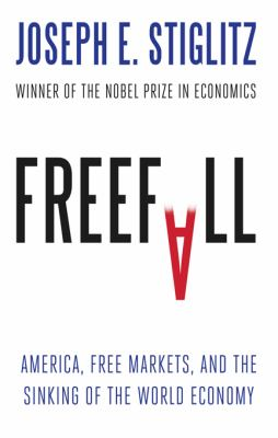 Freefall: America, Free Markets, and the Sinking of the World Economy 9780393075960