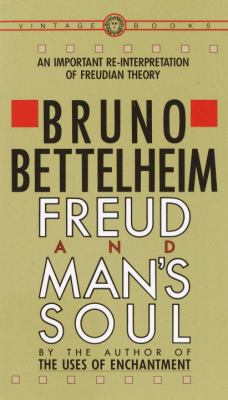 Freud and Man's Soul : An Important Re-Interpretation of Freudian Theory