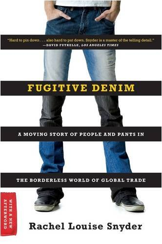 Fugitive Denim: A Moving Story of People and Pants in the Borderless World of Global Trade 9780393335422
