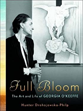 Full Bloom: The Art and Life of Georgia O'Keeffe 9780393058536