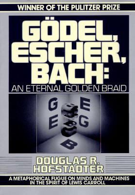 G'Odel, Escher, Bach: An Eternal Golden Braid 9780394756820