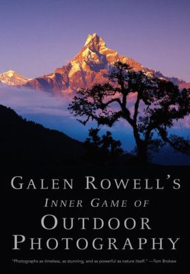 Galen Rowell's Inner Game of Outdoor Photography 9780393338089
