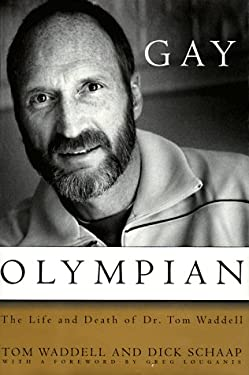 Gay Olympian: The Life and Death of Dr. Tom Waddell 9780394572239