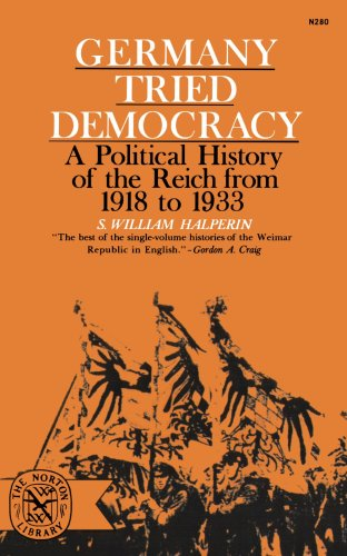 Germany Tried Democracy: A Political History of the Reich from 1918 to 1933 9780393002805