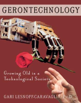 Gerontechnology: Growing Old in a Technological Society 9780398076931