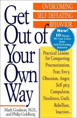 Get Out of Your Own Way: Overcoming Self-Defeating Behavior 9780399519901