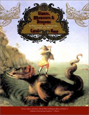 Giants, Monsters, and Dragons: An Encyclopedia of Folklore, Legend, and Myth 9780393322118