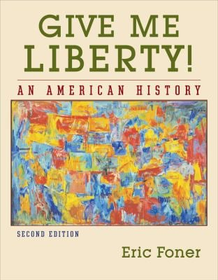 Give Me Liberty!: An American History 9780393929447