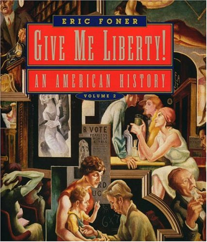 Give Me Liberty!: An American History; From 1865 9780393978742
