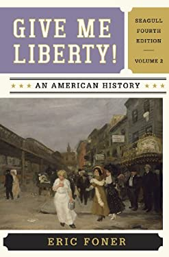 Give Me Liberty !: An American History 9780393920314