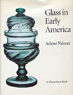 Glass in Early America Glass in Early America Glass in Early America Glass in Early America Glass in Early a: Selections from the Henry Francis Du Pon 9780393036602