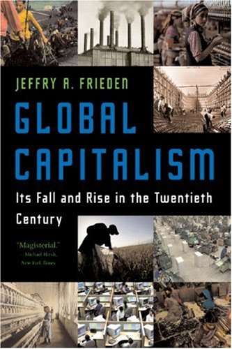 Global Capitalism: Its Fall and Rise in the Twentieth Century 9780393329810