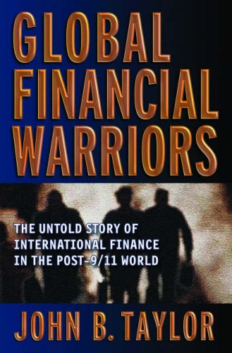 Global Financial Warriors: The Untold Story of International Finance in the Post-9/11 World 9780393064483