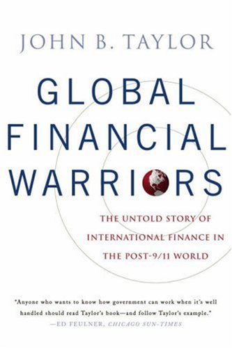 Global Financial Warriors: The Untold Story of International Finance in the Post-9/11 World 9780393331158
