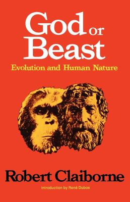 God or Beast: Evolution and Human Nature 9780393337488