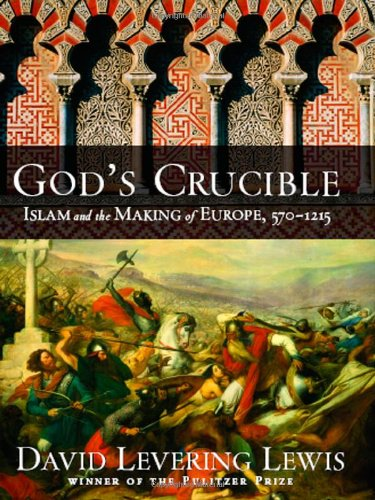 God's Crucible: Islam and the Making of Europe, 570-1215 9780393333565