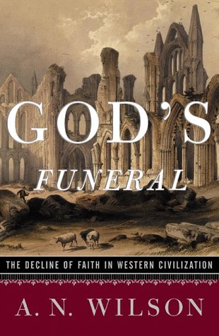 God's Funeral: The Decline of Faith in Western Civilization 9780393047455