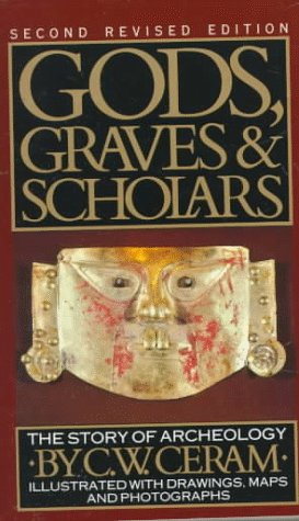 Gods, Graves & Scholars: The Story of Archaeology 9780394743196